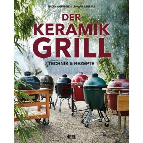 Der Keramikgrill Technik & Rezepte